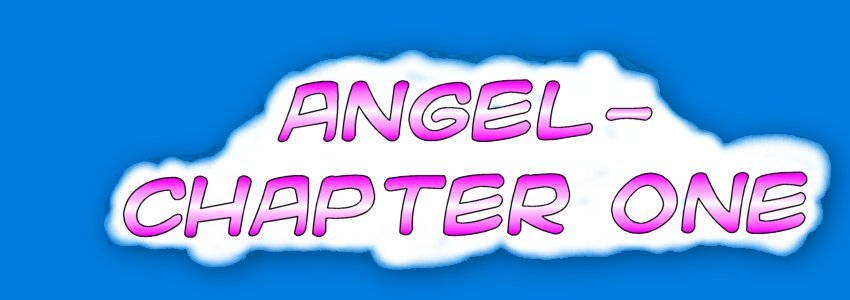 Angel - Chapter 1